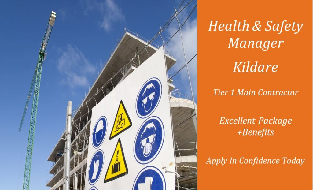 Health & Safety Managers job in Kildare with Market leading Tier 1 Main Contractor